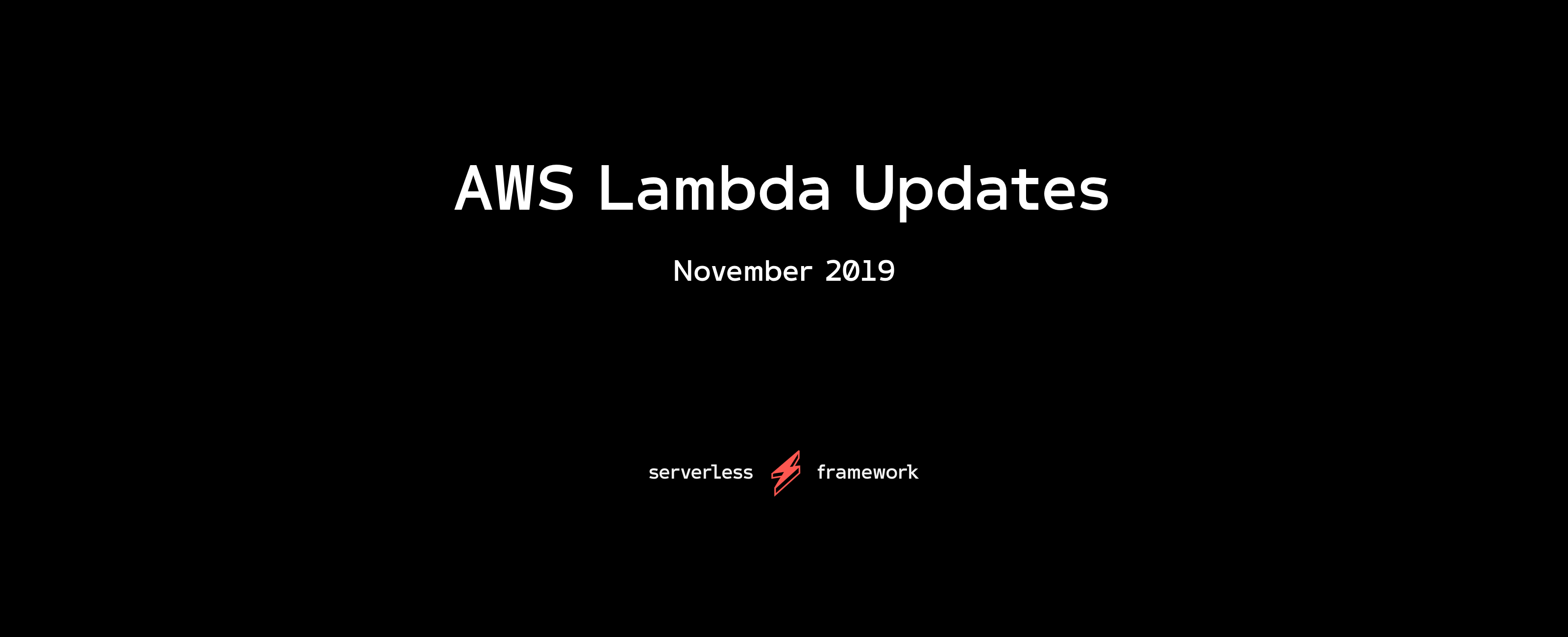 November 2019 - New AWS Lambda Features